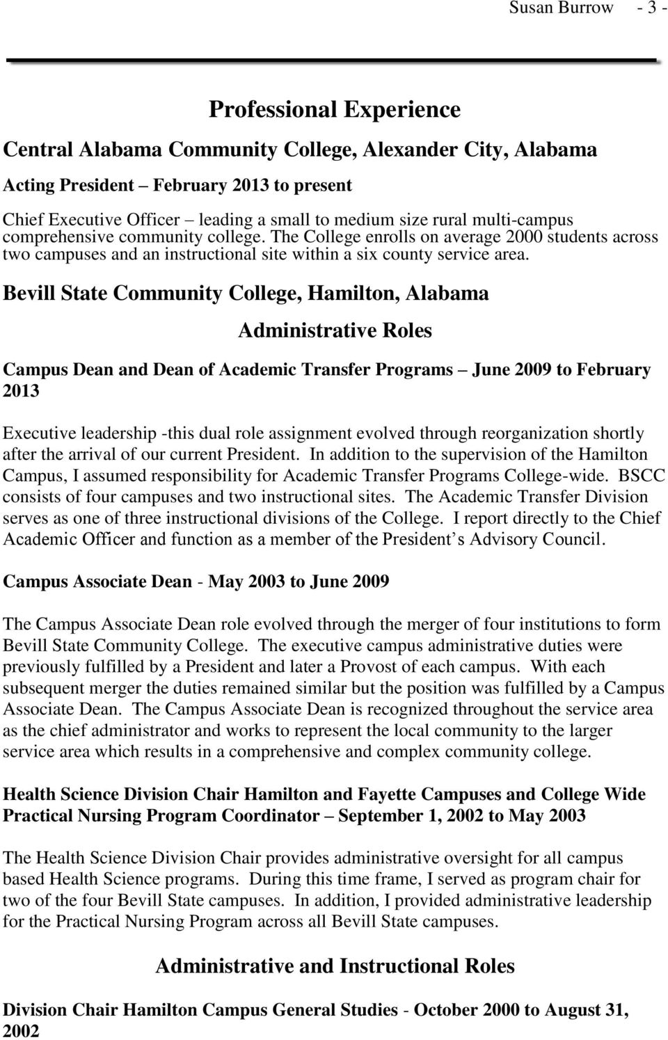 Bevill State Community College, Hamilton, Alabama Administrative Roles Campus Dean and Dean of Academic Transfer Programs June 2009 to February 2013 Executive leadership -this dual role assignment