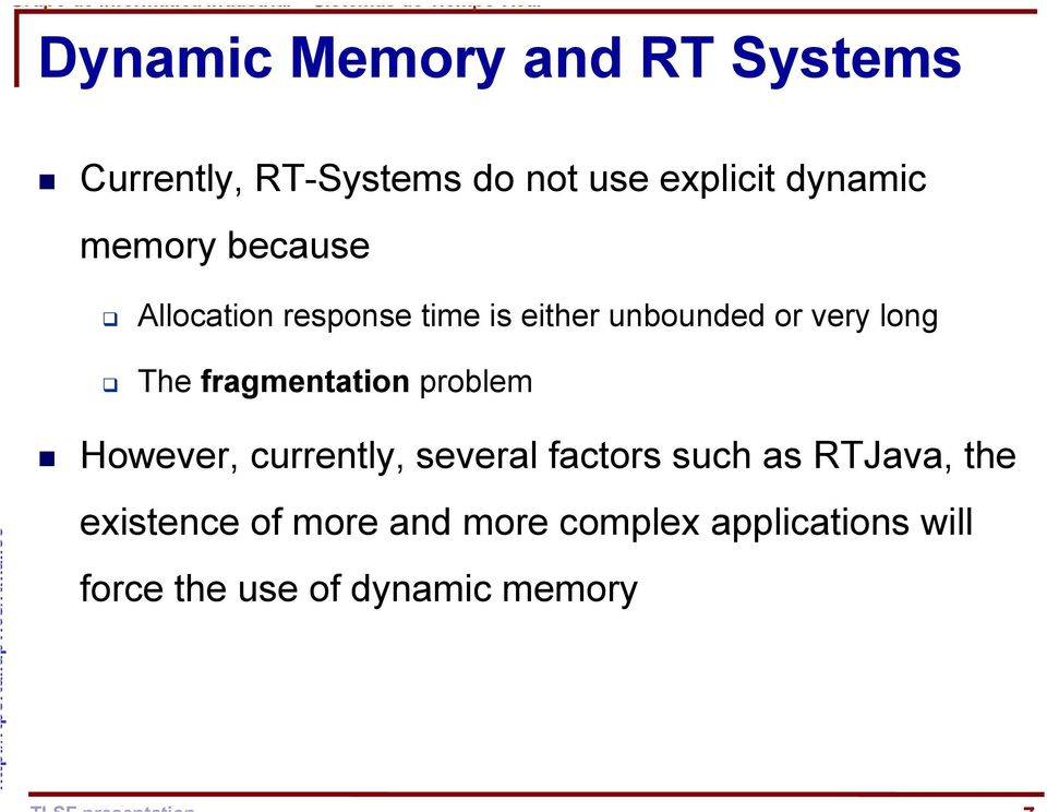 fragmentation problem However, currently, several factors such as RTJava, the