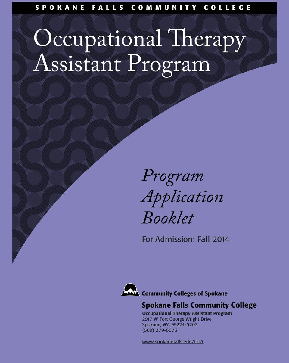 Booklet For Admission: Fall 2014 Occupational Therapy 2917 W Fort