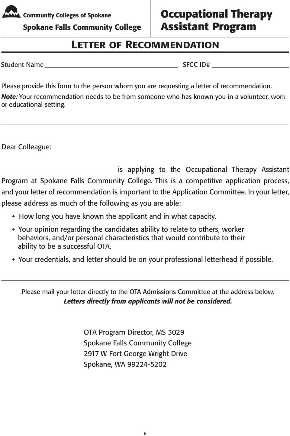 Dear Colleague: is applying to the Occupational Therapy Assistant Program at Spokane Falls Community College.