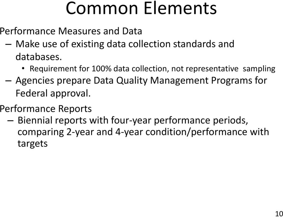 Requirement for 100% data collection, not representative sampling Agencies prepare Data Quality