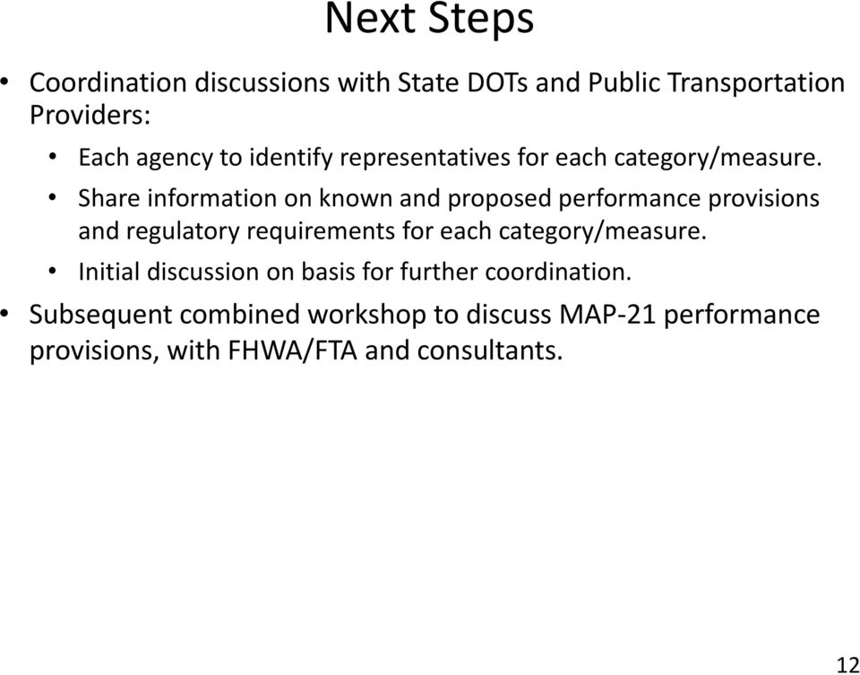 Share information on known and proposed performance provisions and regulatory requirements for each