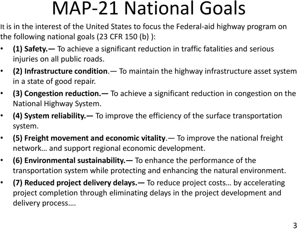 To maintain the highway infrastructure asset system in a state of good repair. (3) Congestion reduction. To achieve a significant reduction in congestion on the National Highway System.
