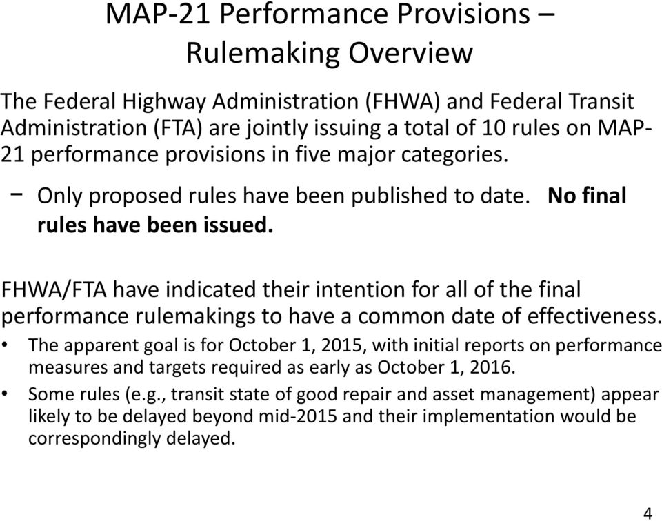 FHWA/FTA have indicated their intention for all of the final performance rulemakings to have a common date of effectiveness.