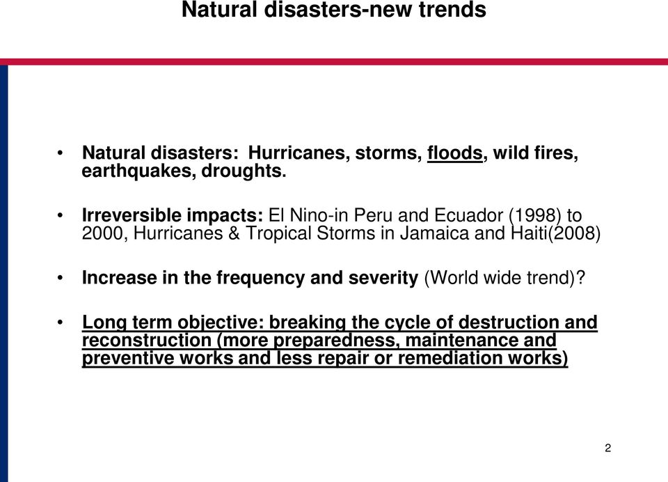 Haiti(2008) Increase in the frequency and severity (World wide trend)?