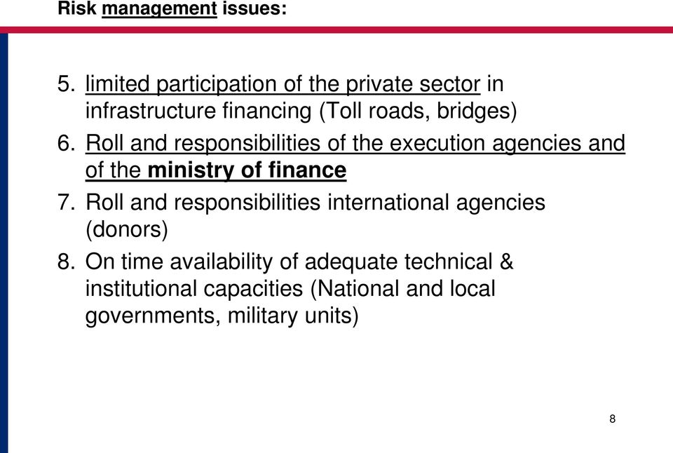Roll and responsibilities of the execution agencies and of the ministry of finance 7.