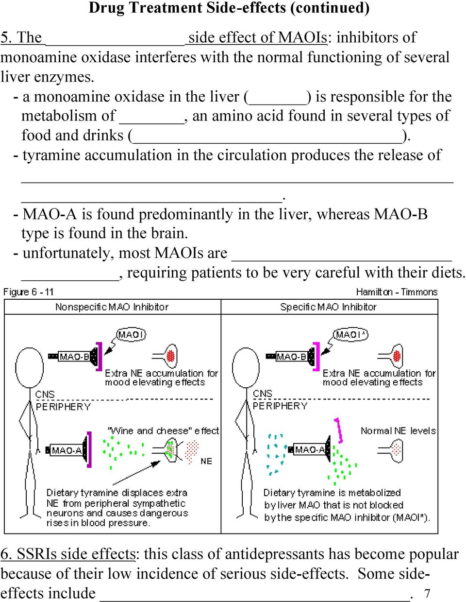 - tyramine accumulation in the circulation produces the release of. - MAO-A is found predominantly in the liver, whereas MAO-B type is found in the brain.