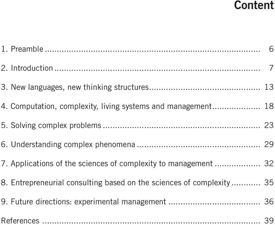 Understanding complex phenomena... 29 7. Applications of the sciences of complexity to management... 32 8.