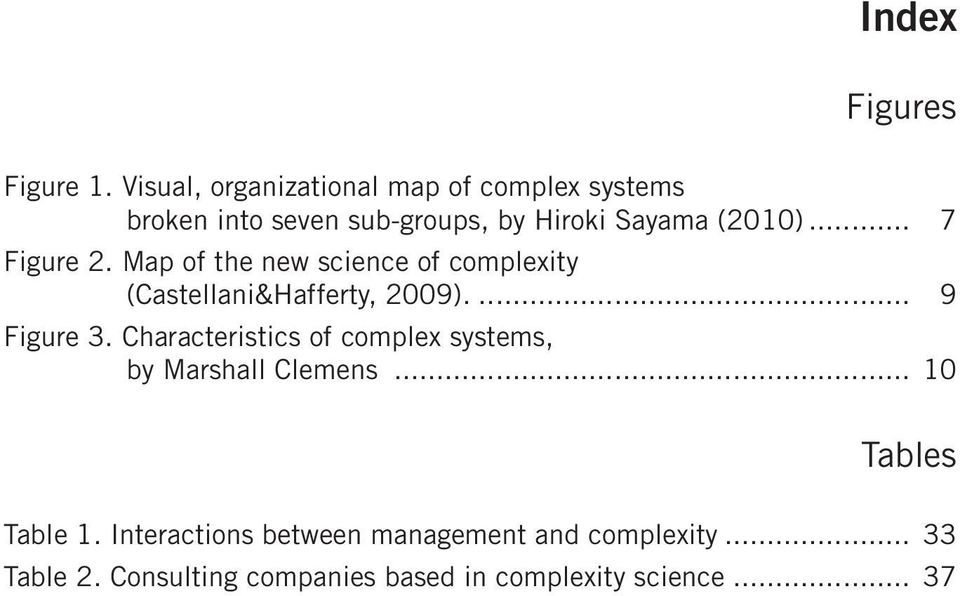 .. 7 Figure 2. Map of the new science of complexity (Castellani&Hafferty, 2009)... 9 Figure 3.