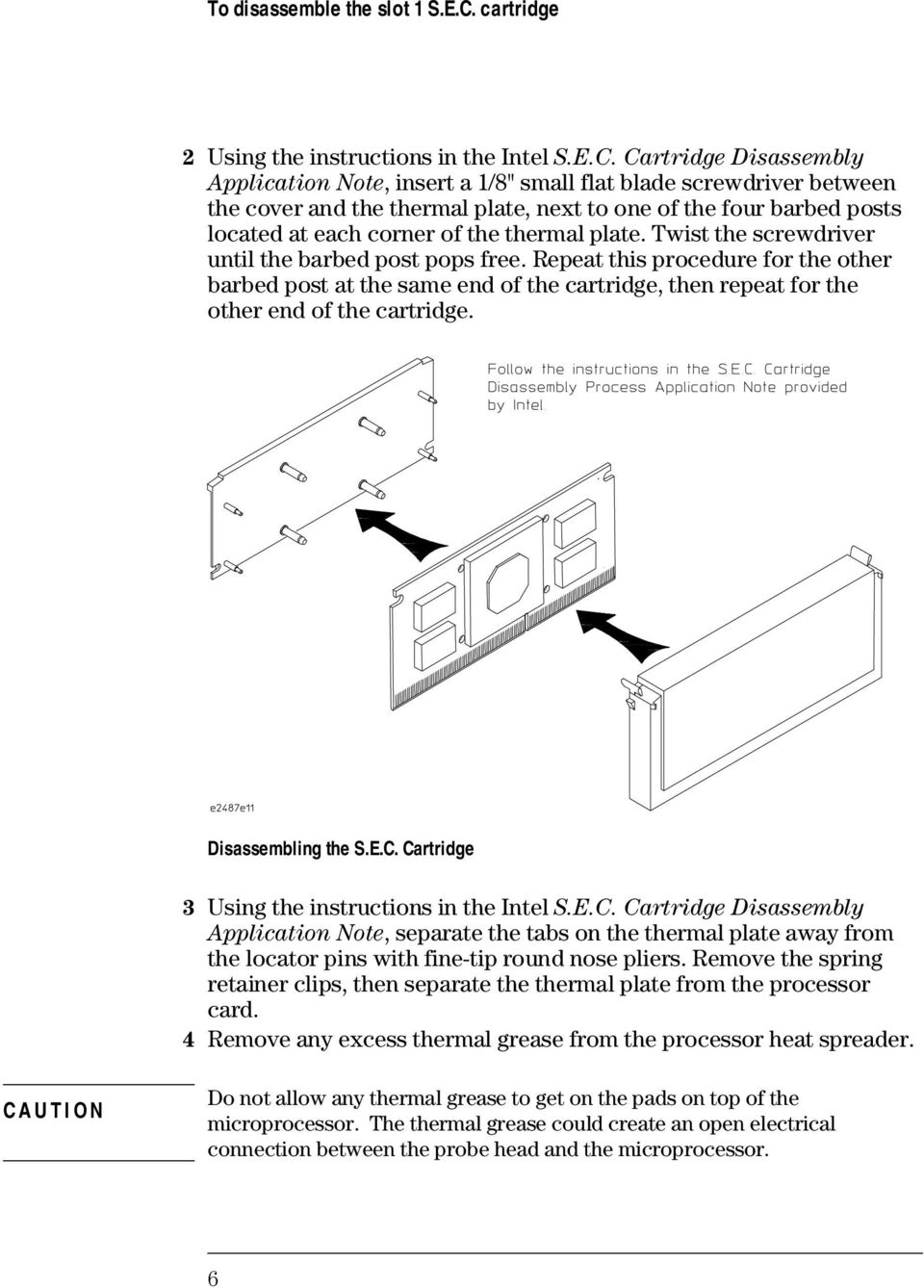 "Cartridge Disassembly Application Note, insert a 1/8"" small flat blade screwdriver between the cover and the thermal plate, next to one of the four barbed posts located at each corner of the thermal"