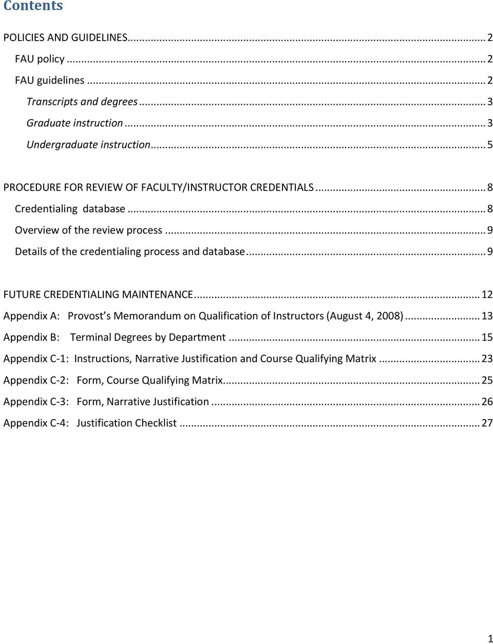 .. 9 FUTURE CREDENTIALING MAINTENANCE... 12 Appendix A: Provost s Memorandum on Qualification of Instructors (August 4, 2008)... 13 Appendix B: Terminal Degrees by Department.
