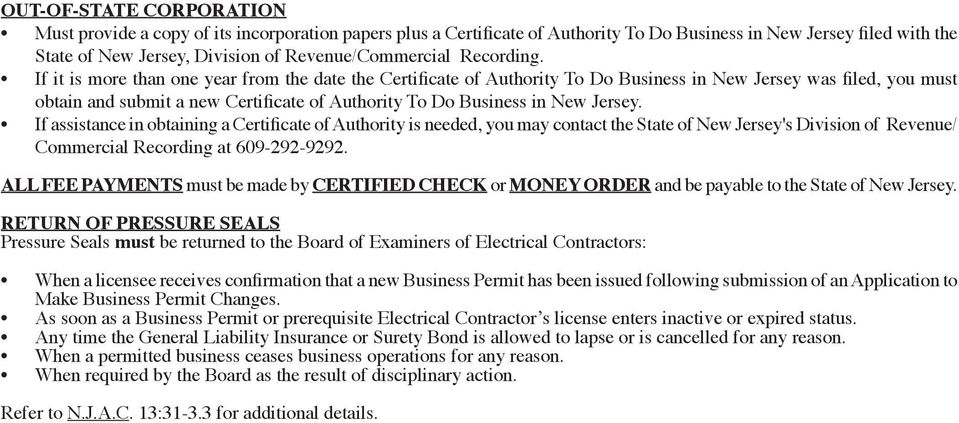 If it is more than one year from the date the Certificate of Authority To Do Business in New Jersey was filed, you must obtain and submit a new Certificate of Authority To Do Business in New Jersey.