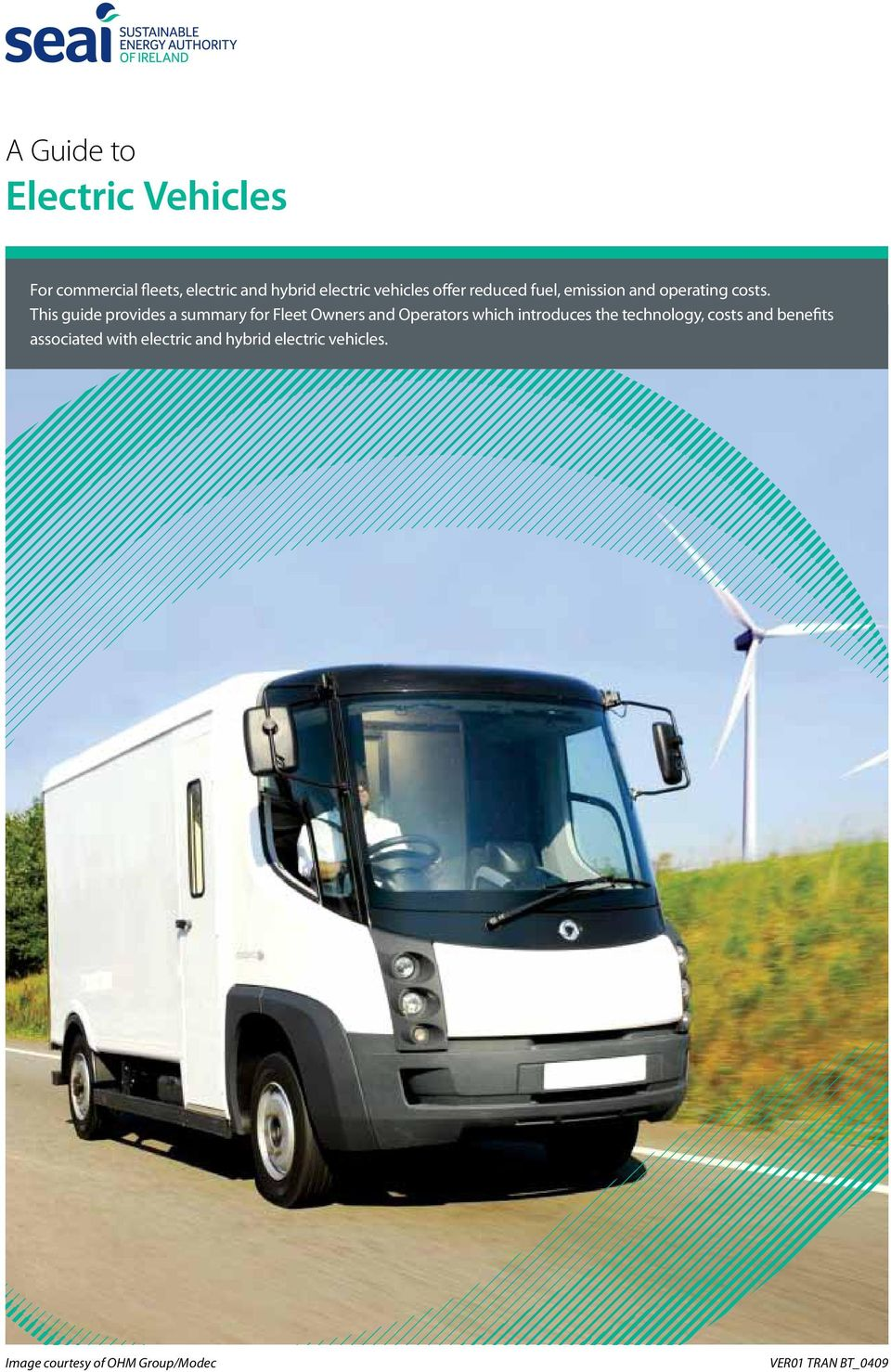 This guide provides a summary for Fleet Owners and Operators which introduces the