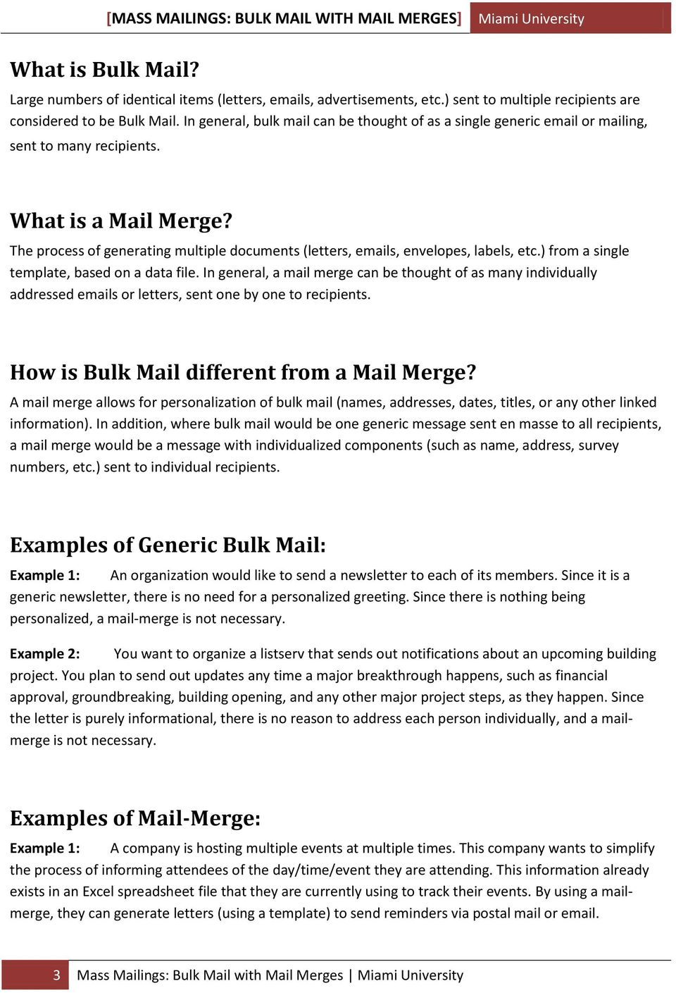 The process of generating multiple documents (letters, emails, envelopes, labels, etc.) from a single template, based on a data file.