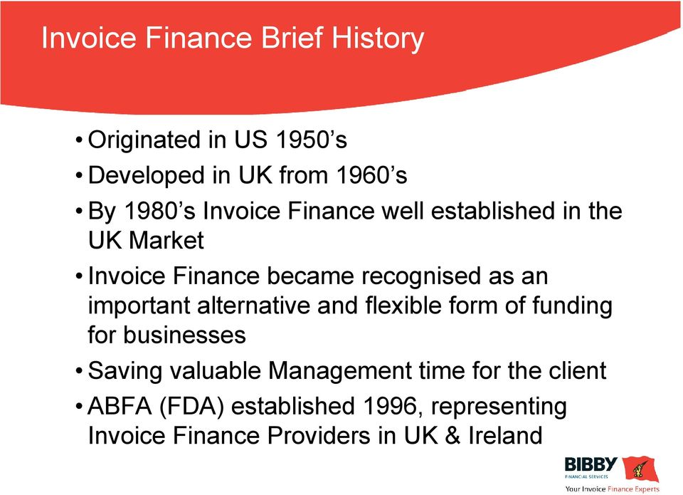 important alternative and flexible form of funding for businesses Saving valuable Management