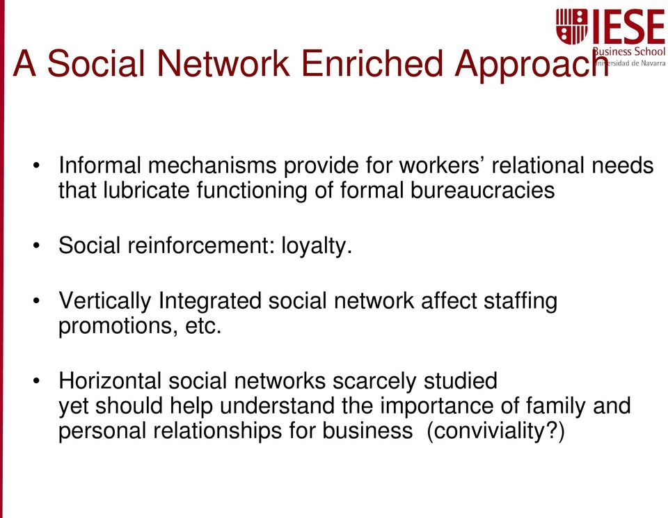 Vertically Integrated social network affect staffing promotions, etc.