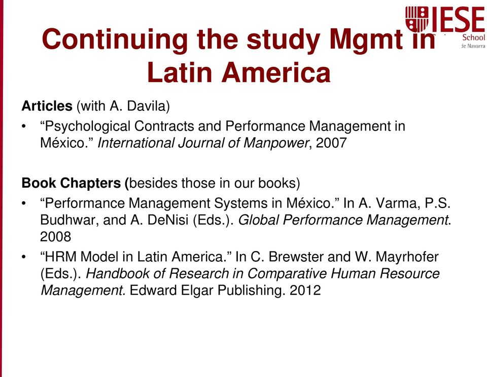 International Journal of Manpower, 2007 Book Chapters (besides those in our books) Performance Management Systems in México.