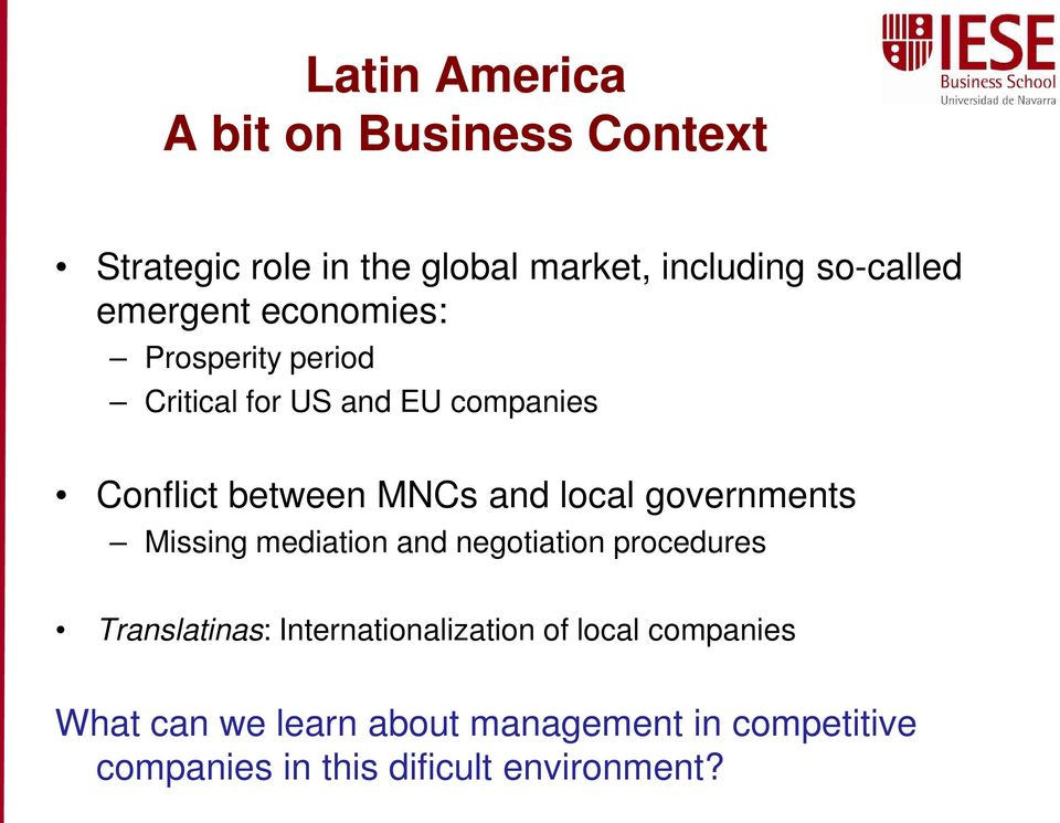 local governments Missing mediation and negotiation procedures Translatinas: Internationalization