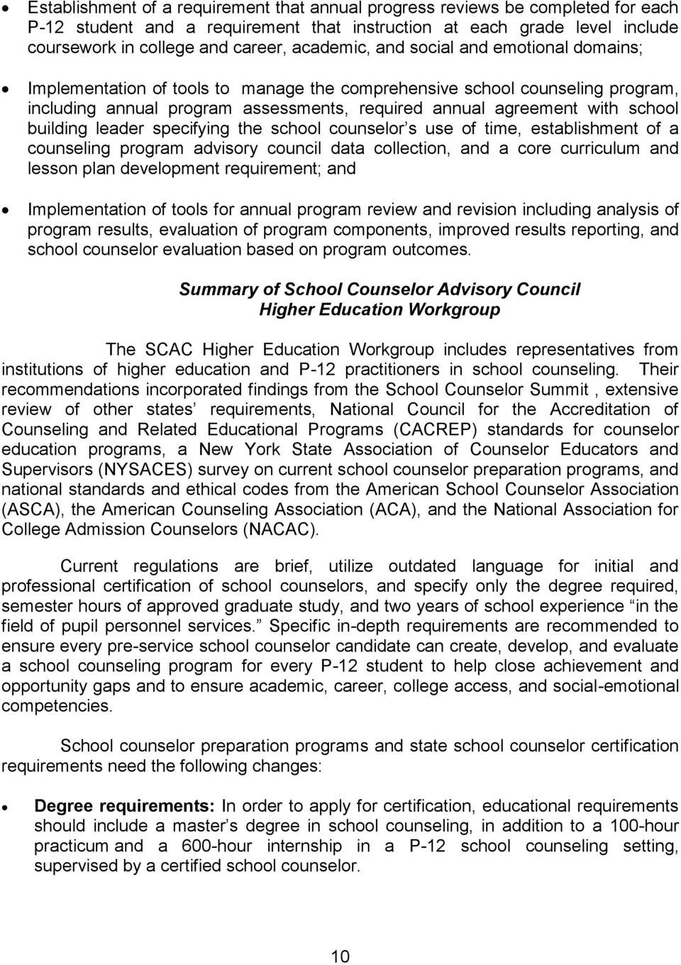building leader specifying the school counselor s use of time, establishment of a counseling program advisory council data collection, and a core curriculum and lesson plan development requirement;