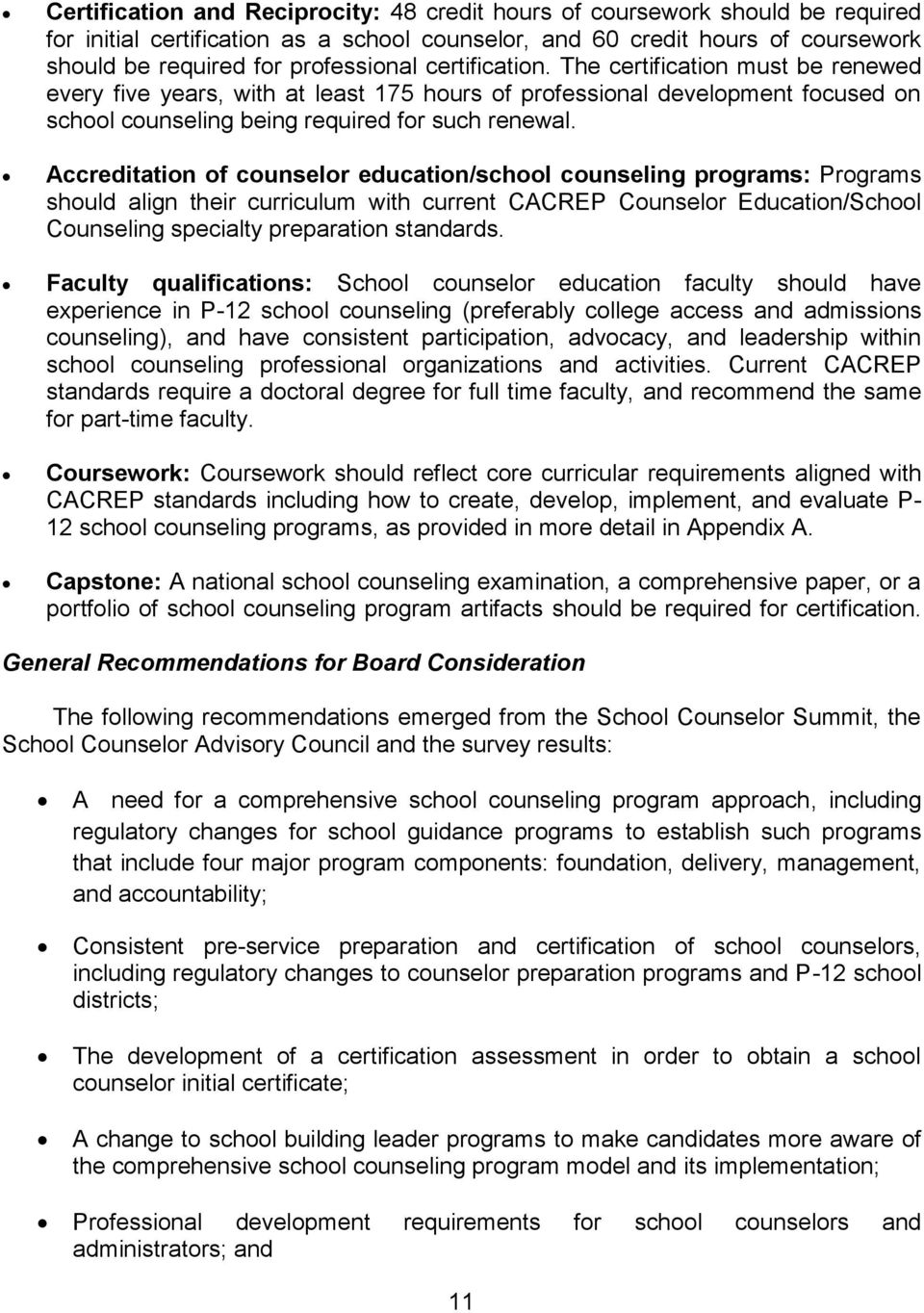 Accreditation of counselor education/school counseling programs: Programs should align their curriculum with current CACREP Counselor Education/School Counseling specialty preparation standards.