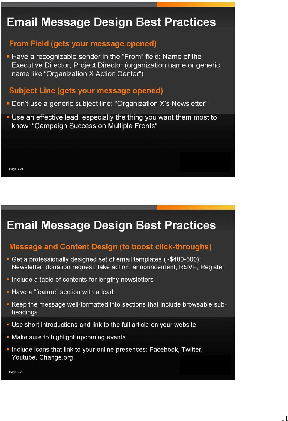 them most to know: Campaign Success on Multiple Fronts Page 21 Email Message Design Best Practices Message and Content Design (to boost click-throughs) Get a professionally designed set of email