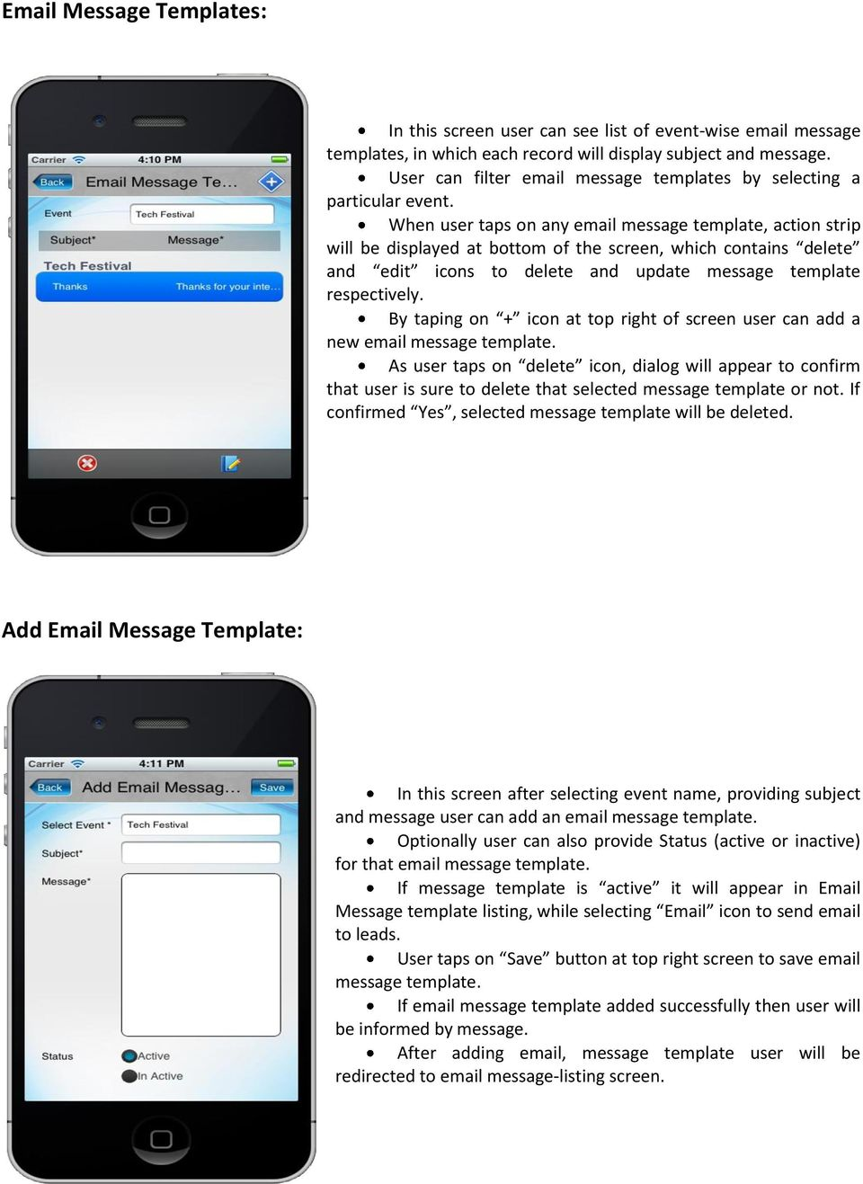 When user taps on any email message template, action strip will be displayed at bottom of the screen, which contains delete and edit icons to delete and update message template respectively.
