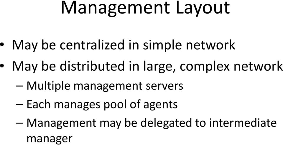 network Multiple management servers Each manages