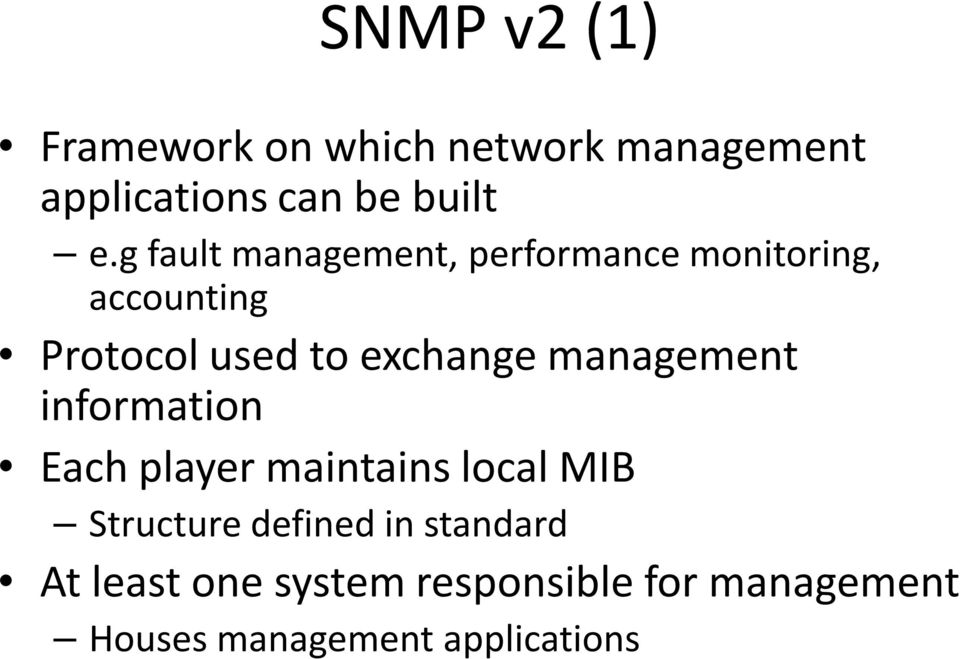 management information Each player maintains local MIB Structure defined in
