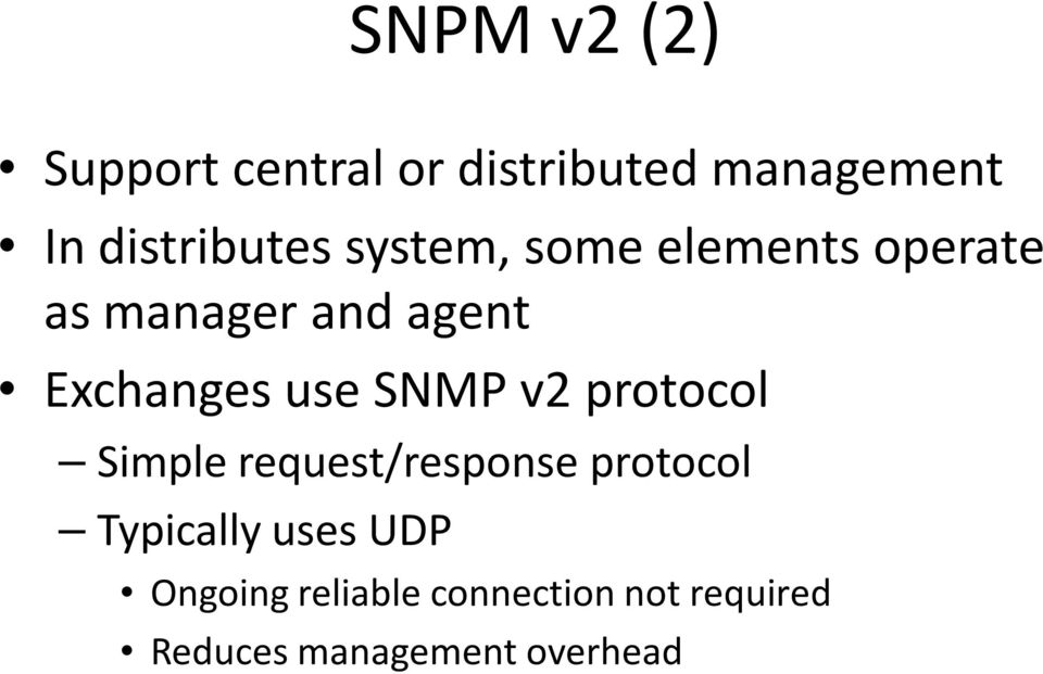 Exchanges use SNMP v2 protocol Simple request/response protocol