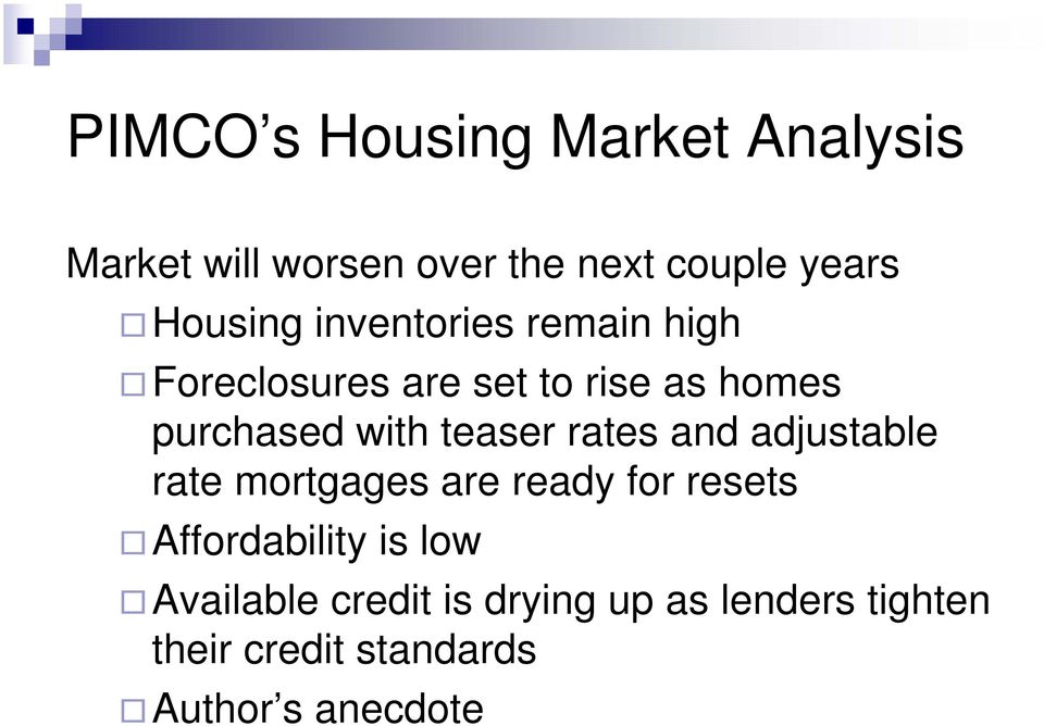 teaser rates and adjustable rate mortgages are ready for resets Affordability is low