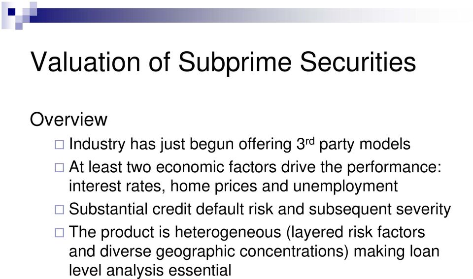 unemployment Substantial credit default risk and subsequent severity The product is