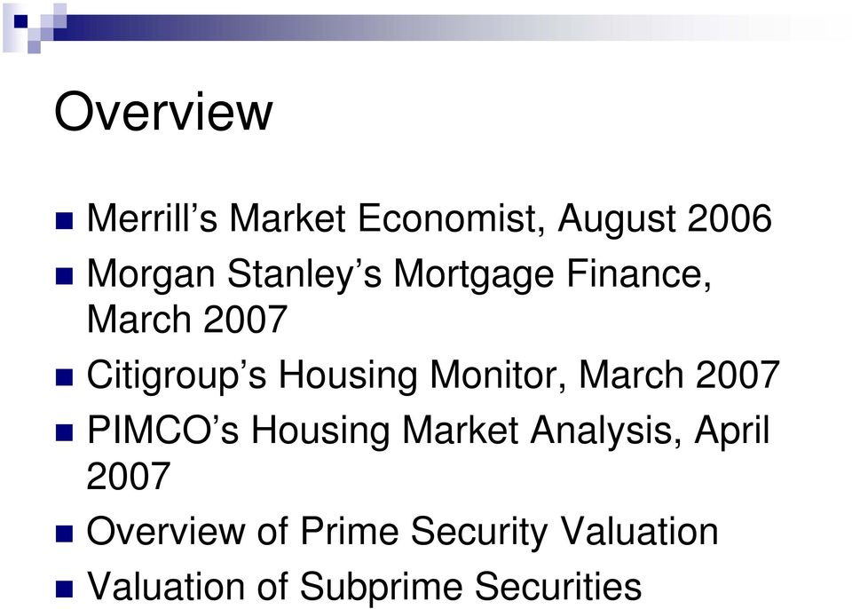 Monitor, March 2007 PIMCO s Housing Market Analysis, April