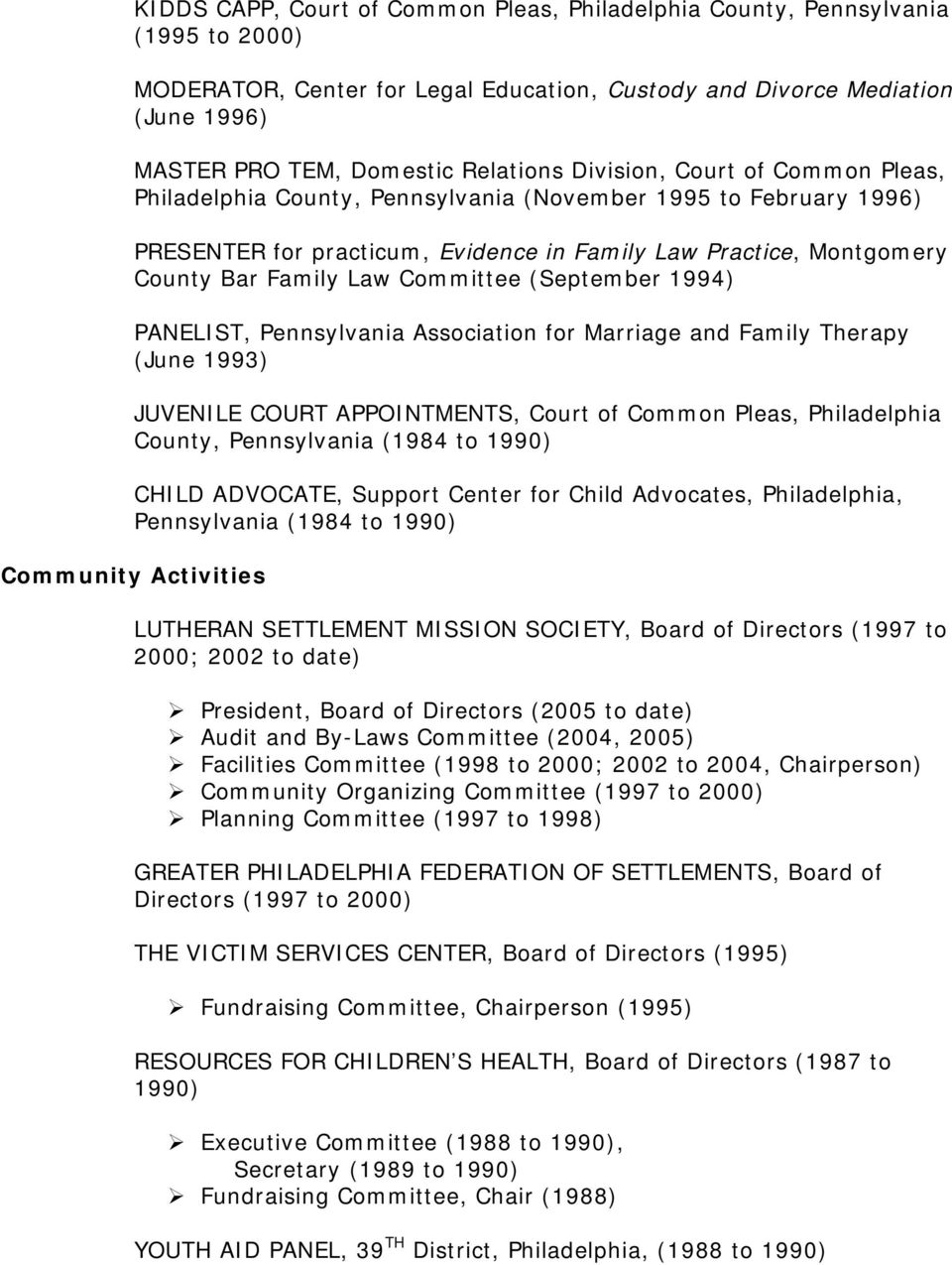 Committee (September 1994) PANELIST, Pennsylvania Association for Marriage and Family Therapy (June 1993) JUVENILE COURT APPOINTMENTS, Court of Common Pleas, Philadelphia County, Pennsylvania (1984