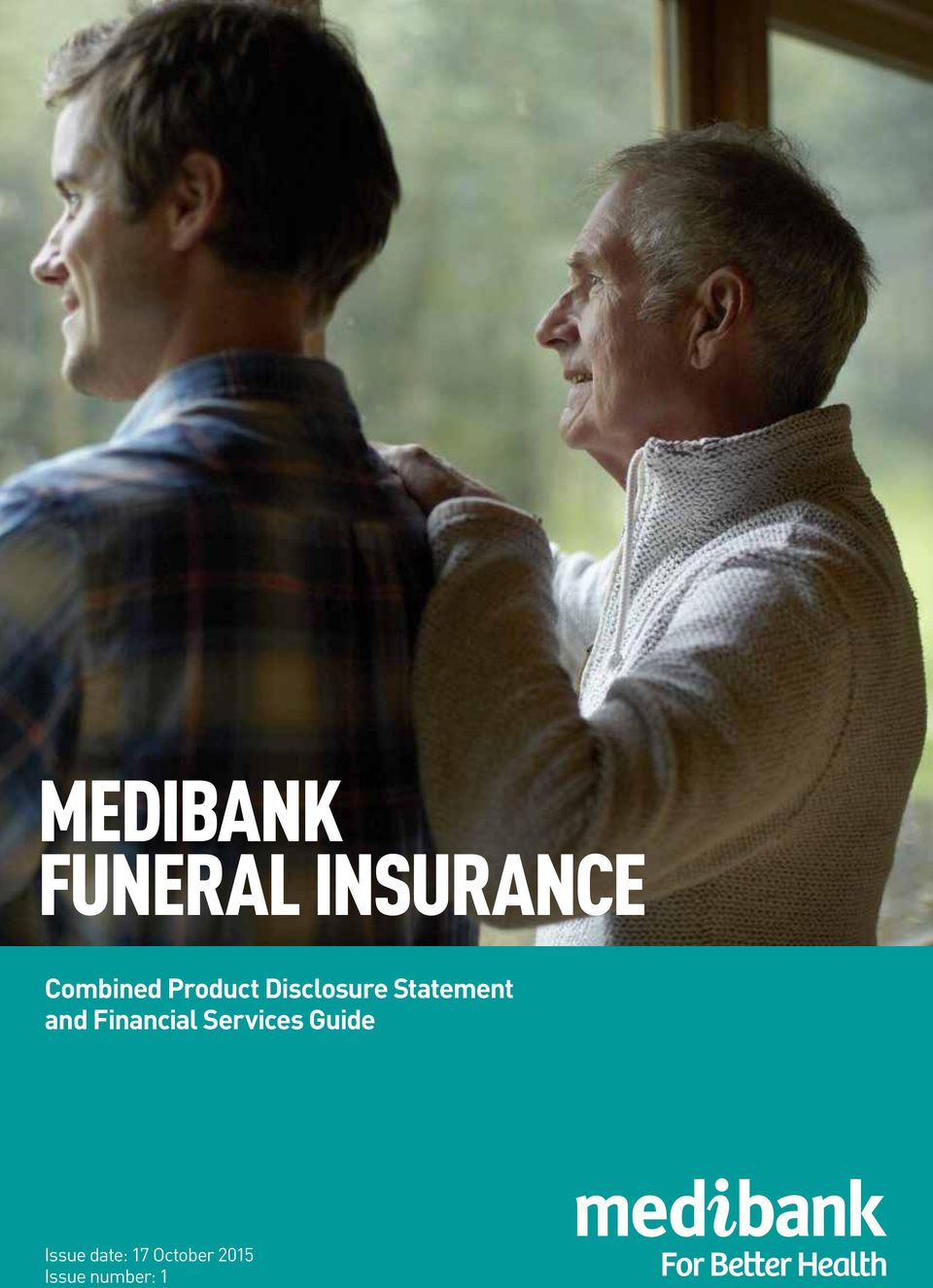 October 2015 Issue number: 1 Medibank Funeral Insurance