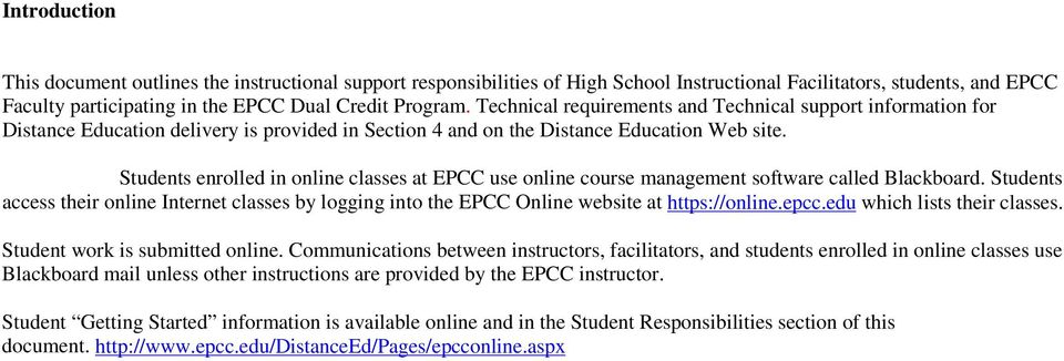 Students enrolled in online classes at EPCC use online course management software called Blackboard.