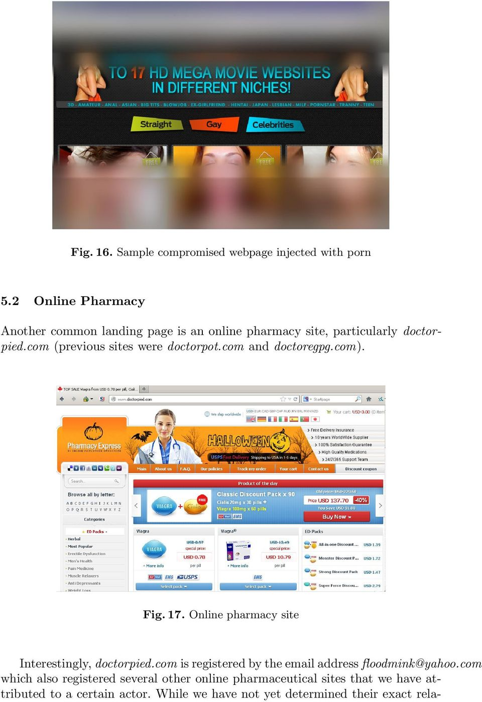 com (previous sites were doctorpot.com and doctoregpg.com). Fig. 17. Online pharmacy site Interestingly, doctorpied.