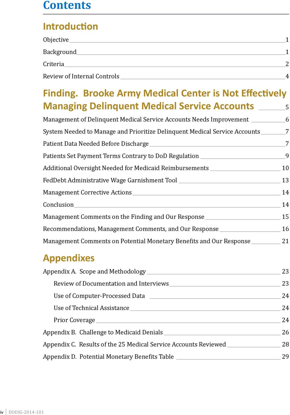 Prioritize Delinquent Medical Service Accounts 7 Patient Data Needed Before Discharge 7 Patients Set Payment Terms Contrary to DoD Regulation 9 Additional Oversight Needed for Medicaid Reimbursements