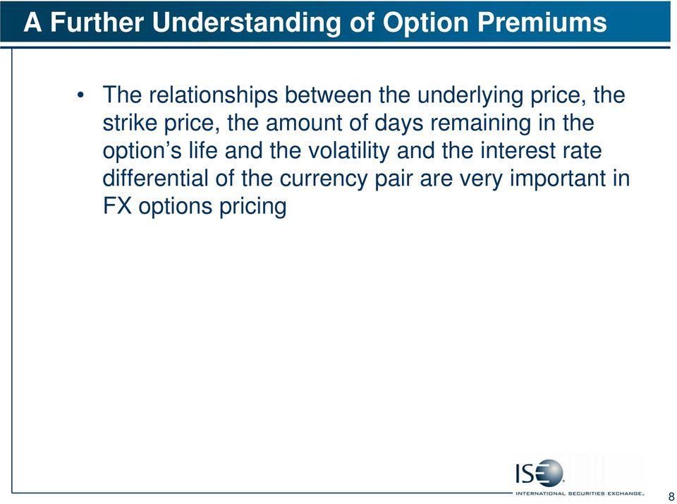 in the option s life and the volatility and the interest rate