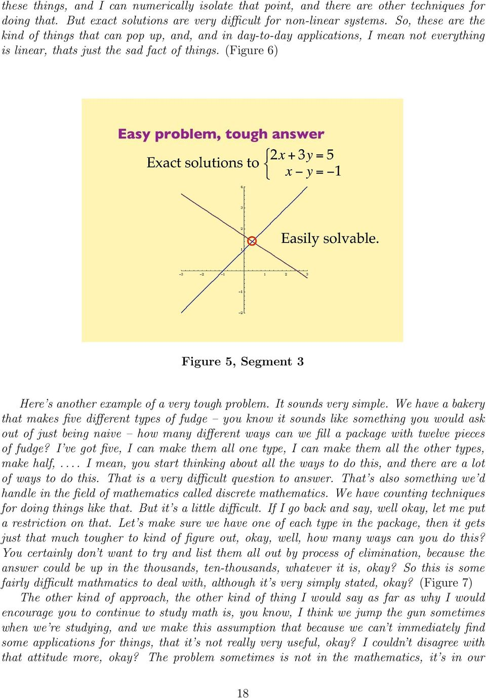 (Figure 6) Figure 5, Segment 3 Here s another example of a very tough problem. It sounds very simple.
