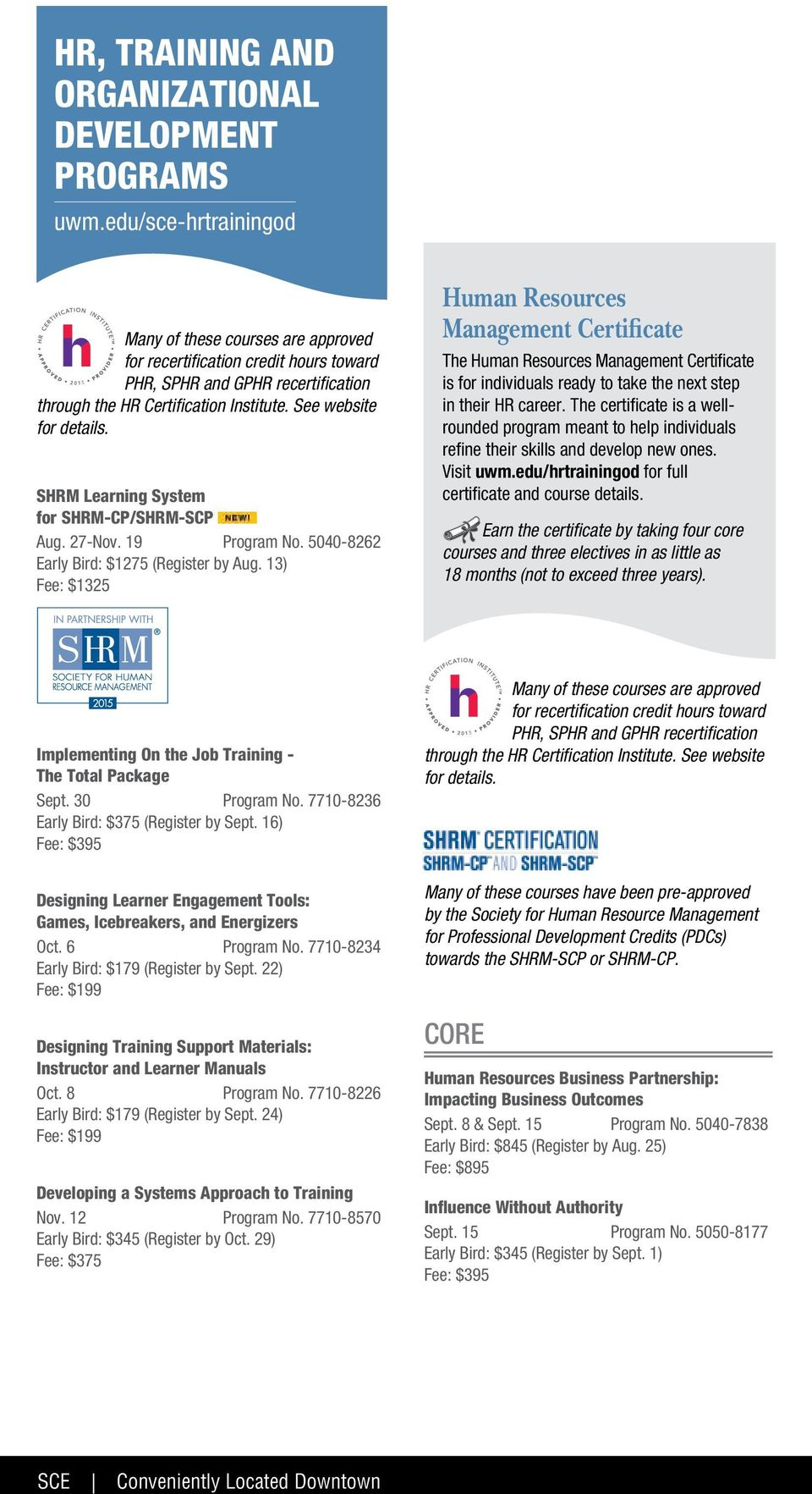 SHRM Learning System for SHRM-CP/SHRM-SCP Aug. 27-Nov. 19 Program No. 040-8262 Early Bird: $127 (Register by Aug.