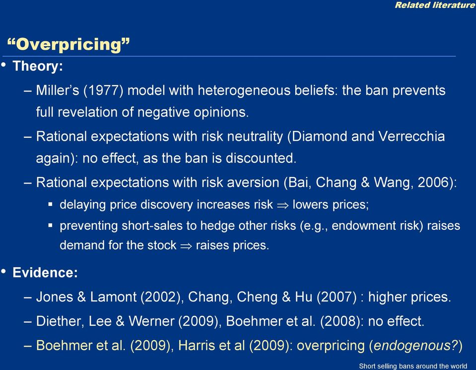 Rational expectations with risk aversion (Bai, Chang & Wang, 2006): delaying price discovery increases risk lowers prices; preventing short-sales to hedge other risks (e.g., endowment risk) raises demand for the stock raises prices.