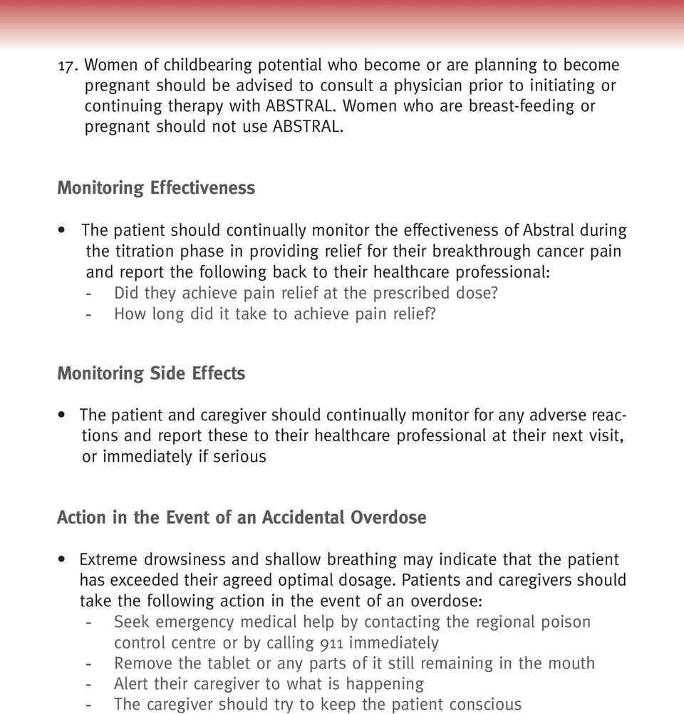 Monitoring Effectiveness The patient should continually monitor the effectiveness of Abstral during the titration phase in providing relief for their breakthrough cancer pain and report the following