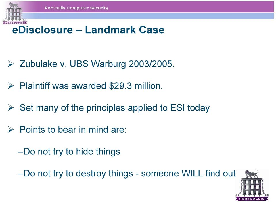 Set many of the principles applied to ESI today Points to bear