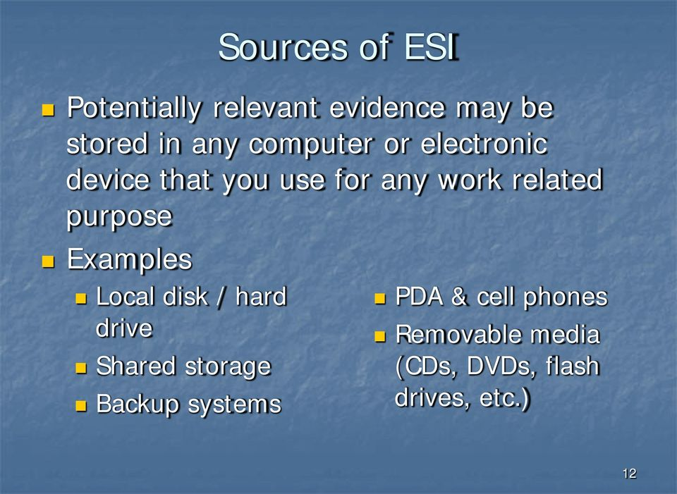 purpose Examples Local disk / hard drive Shared storage Backup