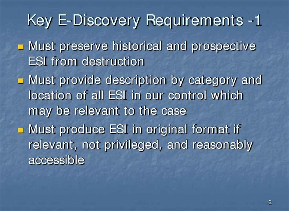 all ESI in our control which may be relevant to the case Must produce ESI