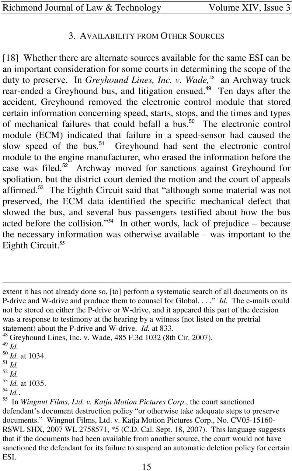 49 Ten days after the accident, Greyhound removed the electronic control module that stored certain information concerning speed, starts, stops, and the times and types of mechanical failures that