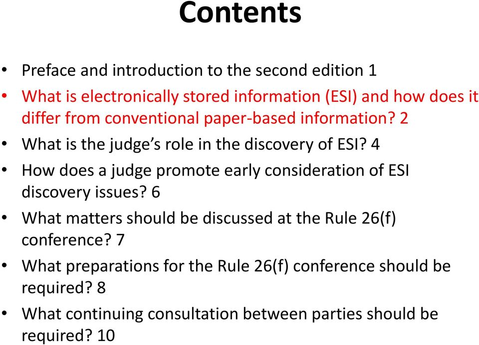 4 How does a judge promote early consideration of ESI discovery issues?