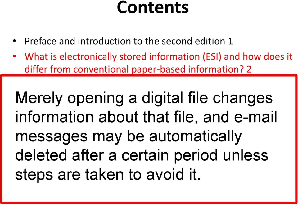 4 Merely opening a digital file changes How does a judge promote early consideration of ESI discovery issues?