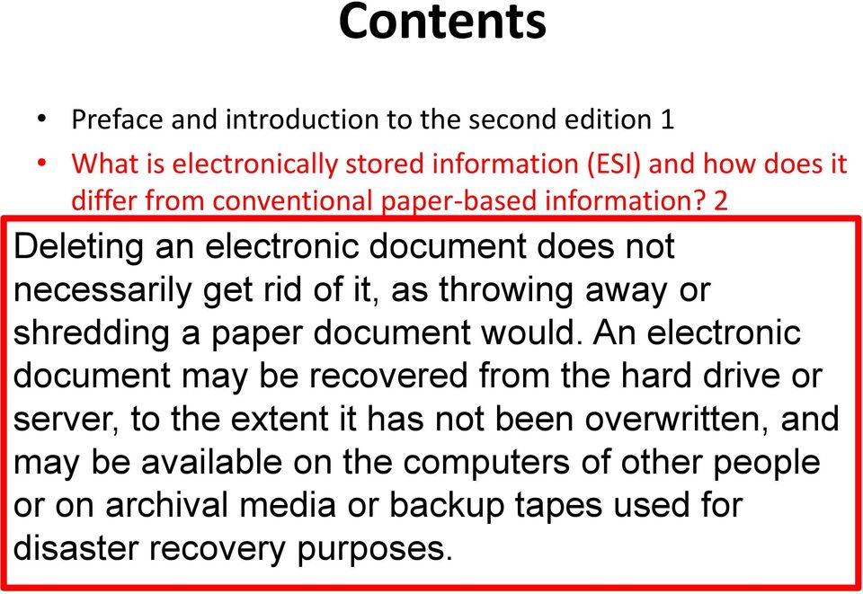 not 4 necessarily How does a get judge rid promote of it, as early throwing consideration away of or ESI shredding discovery a issues? paper 6 document would.