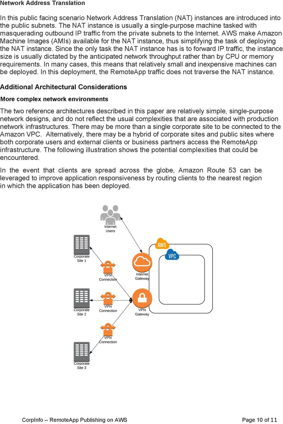 AWS make Amazon Machine Images (AMIs) available for the NAT instance, thus simplifying the task of deploying the NAT instance.